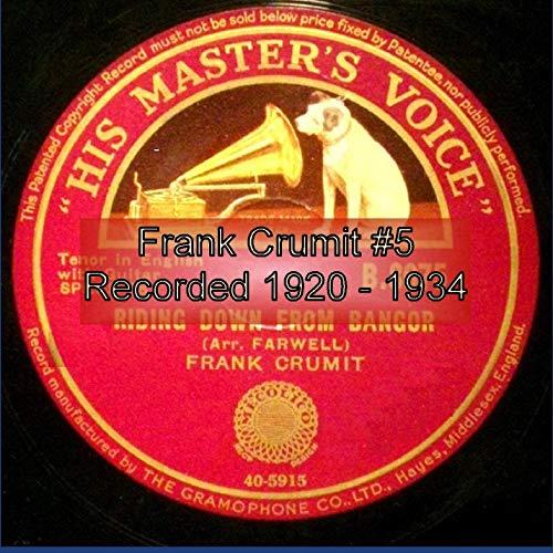 Frank Crumit #5 Recorded 1920 - 1934 CD110E]()