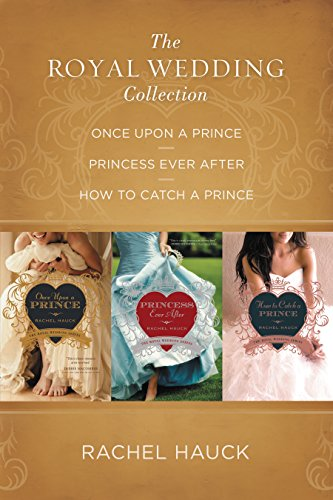 (The Royal Wedding Collection: Once Upon A Prince, Princess Ever After, How to Catch a Prince (Royal Wedding Series))