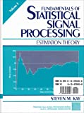 Fundamentals Of Statistical Signal Processing, Kay, S., 0130724106