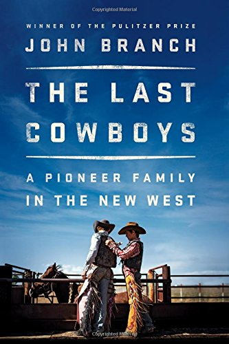The Last Cowboys: A Pioneer Family in the New West cover