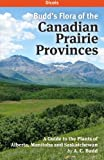 Budd's Flora of the Canadian Prairie Provinces: Volume 2: Dicots