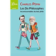 Les dix philosophes incontournables du bac (LIBRIO MEMO t. 1019) (French Edition)