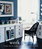img - for Work Spaces: Simple Ideas for Creative Project Rooms and Home Offices (Design Library): Simple Ideas for Creative Project Rooms and Home Offices (Design Library) by Martha Fay (2007-03-01) book / textbook / text book