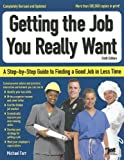 Getting the Job You Really Want : A Step-By-Step Guide to Finding a Good Job in Less Time, Farr and Farr, Michael, 1593578326