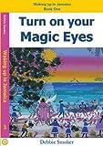 Turn on Your Magic Eyes, Debbie Smoker, 1579010423