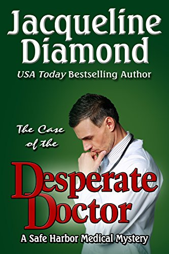 The Case of the Desperate Doctor (Safe Harbor Medical Mysteries Book 3) by [Diamond, Jacqueline]