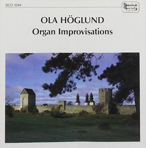 Ola Höglund - Organ Improvisations - on Swedish Psalms Nos. 11, 28, 192, 21, 305, 125, 70, 83 and 380, other improvisations (Duke Ellington,