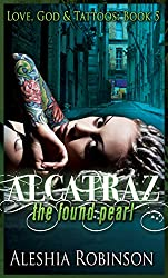 Alcatraz The Found Pearl (Love, God & Tattoos Book 5) (English Edition)