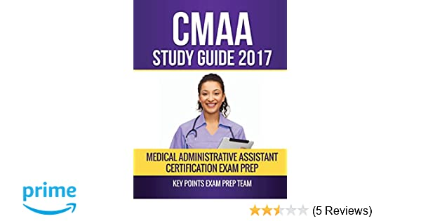CMAA Study Guide 2017: Medical Administrative Assistant ...