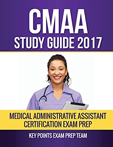 cmaa study guide 2017 medical administrative assistant rh amazon com cmaa study guide 2018 cmaa study guide book