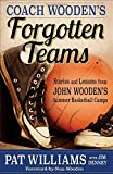 img - for Coach Wooden's Forgotten Teams: Stories and Lessons from John Wooden's Summer Basketball Camps book / textbook / text book