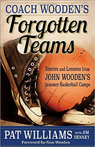 Amazoncom Coach Woodens Forgotten Teams Stories And Lessons From