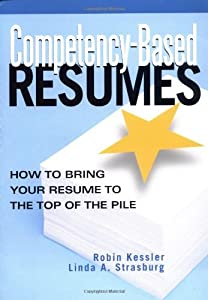 Competency-Based Resumes: How To Bring Your Resume To The Top Of The Pile