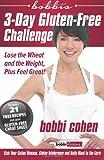 Bobbi's 3-Day Gluten-Free Challenge, Bobbie Cohen, 1492745421