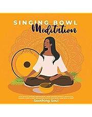 Singing Bowl Meditation: High Quality singing Tibetan Bowl Music Sounds Perfect Meditation, Healing, Sleep & Deep Relaxation. Sooth Your Body, Mind Soul & Spirit
