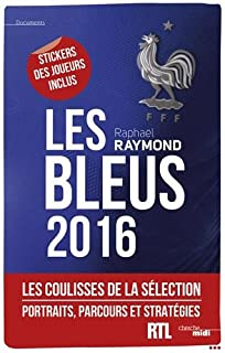 Les Bleus 2016 : les coulisses de la sélection, Raymond, Raphaël