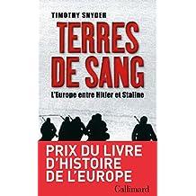 Terres de sang. L'Europe entre Hitler et Staline (Bibliothèque des histoires)