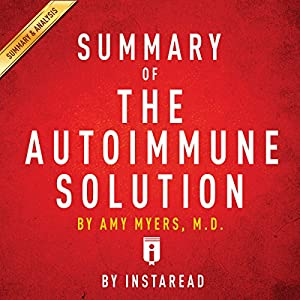 Summary of The Autoimmune Solution,by Amy Myers | Includes Analysis Audiobook
