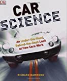 Car Science, Richard Hammond and Dorling Kindersley Publishing Staff, 0756640261
