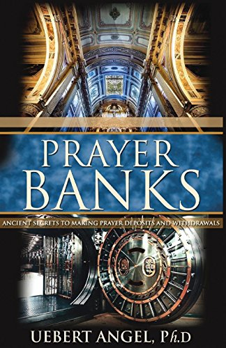 PRAYER BANKS: ANCIENT SECRETS TO MAKING PRAYER DEPOSITS AND WITHDRAWALS