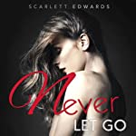 Never Let Go | Scarlett Edwards