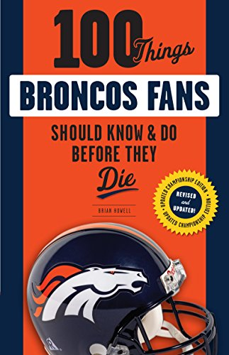 Amazon 100 things broncos fans should know amp do before 100 things broncos fans should know amp do before they die 100 things fandeluxe PDF