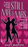 Still Mr. and Mrs., Mary Mcbride, 044661128X