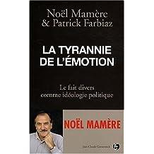 TYRANNIE DE L'ÉMOTION (LA)
