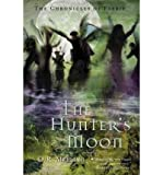 img - for [(The Hunter's Moon: The Chronicles of Faerie )] [Author: O. R. Melling] [May-2006] book / textbook / text book