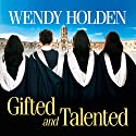 Gifted and Talented Audiobook by Wendy Holden (Romance Author) Narrated by Suzy Aitchison