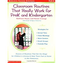 Classroom Routines That Really Work for Pre-K and Kindergarten: Dozens of Other Routines That Set the Stage for...