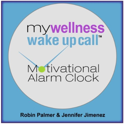 my-wellness-wake-up-call-motivational-alarm-clock-messages-track7-month2