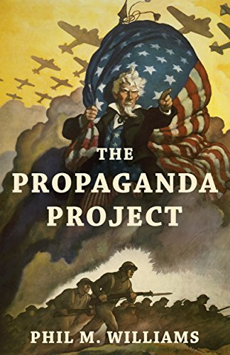 The Propaganda Project by [Williams, Phil M.]