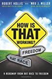 How Is That Working?, Robert Hollis and Max J. Miller, 0985139900
