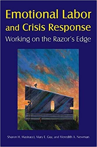 Book Emotional Labor and Crisis Response: Working on the Razor's Edge by Sharon H. Mastracci (2011-09-01)