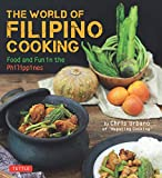 """The World of Filipino Cooking: Food and Fun in the Philippines by Chris Urbano of """"Maputing Cooking"""" (over 90 recipes)"""