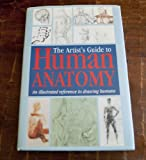 img - for The Artist's Guide to Human Anatomy: An Illustrated Reference to Drawing Humans Including Work by Amateur Artists, Art Teachers and Students book / textbook / text book