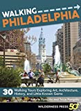img - for Walking Philadelphia: 30 Walking Tours Exploring Art, Architecture, History, and Little-Known Gems book / textbook / text book
