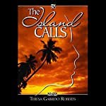 The Island Calls: A True-Life Novel About a Chamorro Daughter Finding Her Way Back Home | Teresa Garrido Roberts
