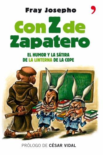 Con Z de Zapatero (Temas de Hoy/Humor) por Fray Josepho