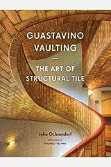Guastavino Vaulting: The Art of Structural Tile Paperback