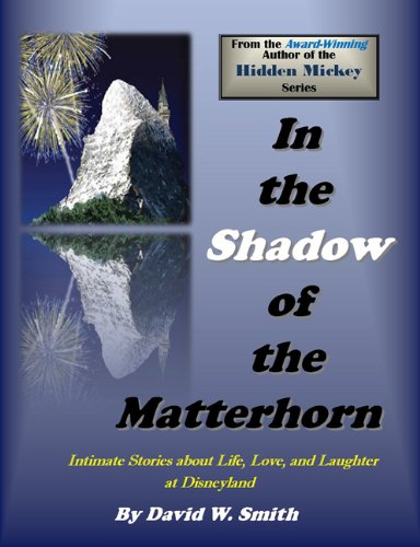 Disney Gallery Disneyland - In the Shadow of the Matterhorn: Intimate Stories about Life, Love, and Laughter at Disneyland