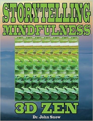 How Mindfulness And Storytelling Help >> Storytelling Mindfulness 3d Zen Volume 1 Dr John Snow Amazon