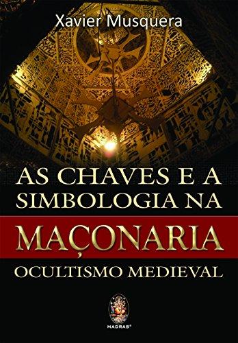 As chaves e a simbologia na Maçonaria: Ocultismo Medieval