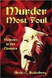 Murder Most Foul, Arelo C. Sederberg, 0595211569