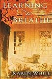 Learning to Breathe, Karen White, 045122034X