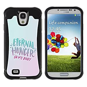 iKiki Tech / Estuche rígido - Eternity Hunger Food Diet Healthy Lifestyle - Samsung Galaxy S4 I9500