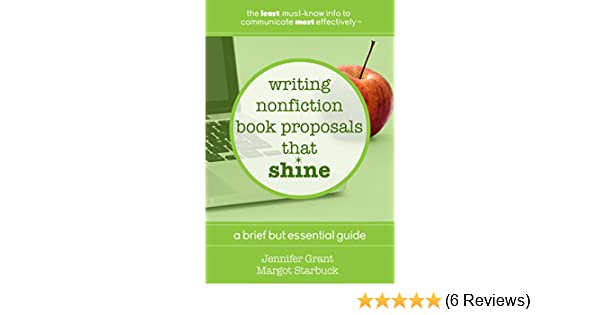 Writing Nonfiction Book Proposals That Shine A Brief But Essential