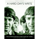 A Hard Day's Write: The Stories Behind Every Beatles Song by Steve Turner (1994-10-03)