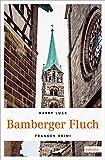 Bamberger Fluch (Franken Krimi)